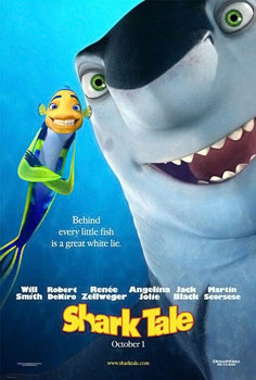 Shark Tale is an Oscar Nominated film. You just think about that.