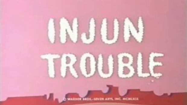 injun-trouble