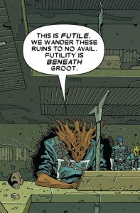 """Futility is beneath Groot."" is a much better catchphrase, honestly."